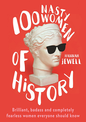 100 Nasty Women of History (PRE-ORDER ONLY)