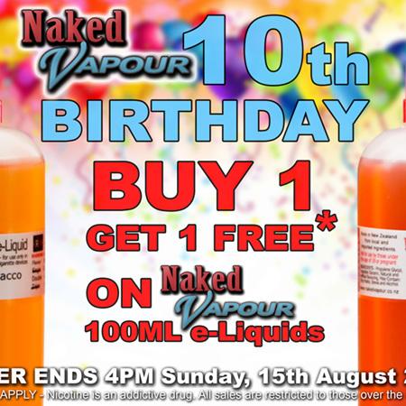100ml - Buy 1, get 1 FREE  -  Naked Vapour e-Liquid - 10th Birthday