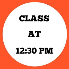 12:30 PM CLASSES