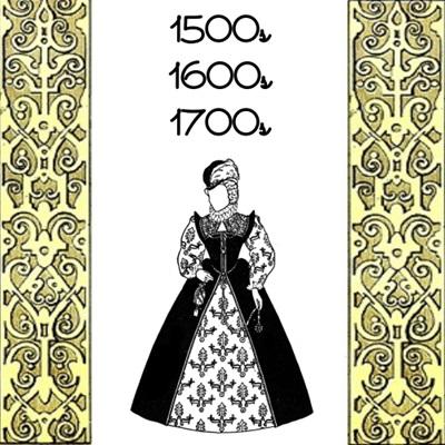 1500s, 1600s & 1700s