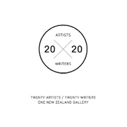 20 / 20: Twenty Artists / Twenty Writers One New Zealand Gallery