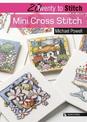 20 to Stitch: Mini Cross Stitch By Michael Powell (Last Copy)
