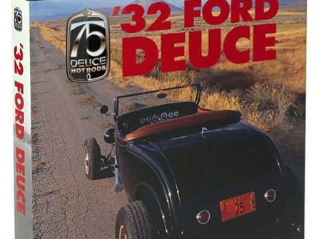 '32 Ford Deuce The Official 75th Anniversary Edition by Tony Thacker