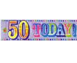 50 Today - 50th Birthday Banner