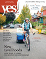 Yes! Issue 59 Fall 2011 New Livelihoods
