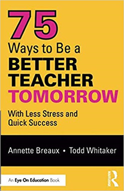 75 Ways to Be a Better Teacher Tomorrow: With Less Stress and Quick Success (PRE-ORDER ONLY)