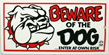 Beware of the Dog  (Bulldog)