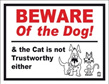 Beware of the Dog and the Cat