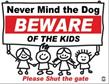 Beware of the Kids