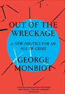 Out of the Wreckage, George Monbiot