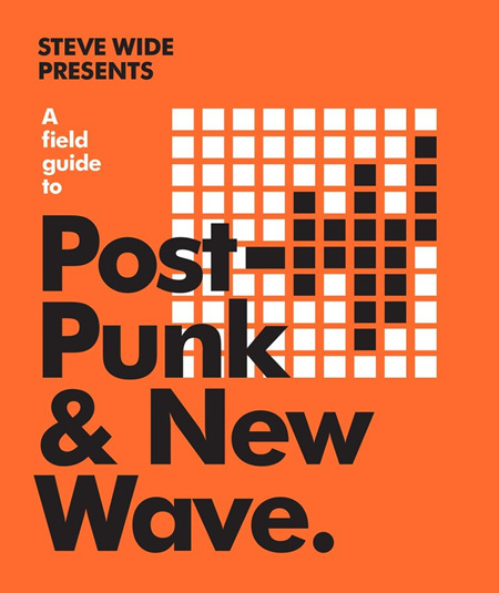 A Field Guide To: Post-Punk & New Wave