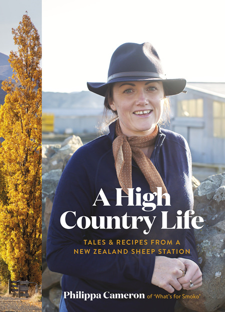 A High Country Life: Tales and Recipes From a New Zealand Sheep Station