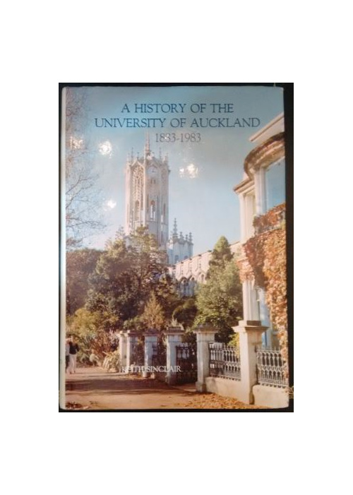 A History Of The University Of Auckland 1883 to 1983