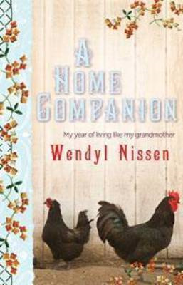A Home Companion: My Year of Living Like My Grandmother