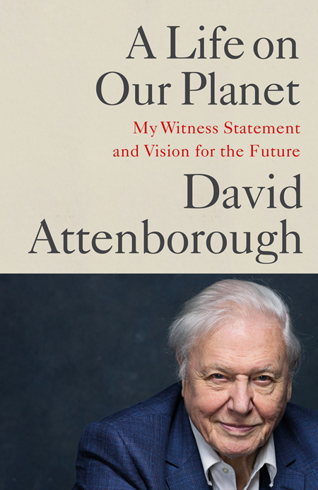 A Life on Our Planet: My Witness Statement and a Vision for the Future (Pre-order)