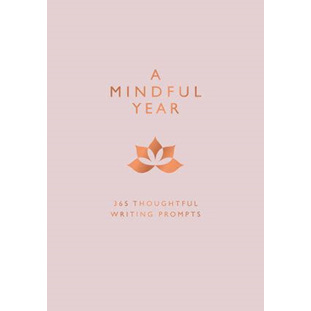A Mindful Year: 365 Thoughtful Writing Prompts