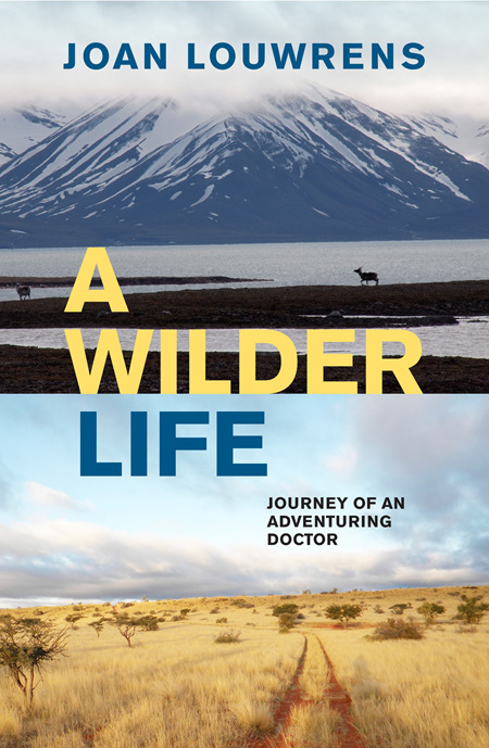 A Wilder Life | Journey of an Adventuring Doctor