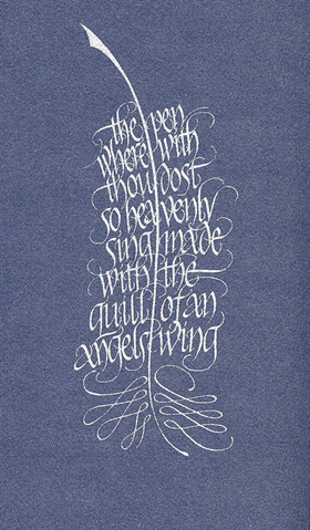 ABR calligraphy sample: the pen wherewith thou dost so heavenly sing...