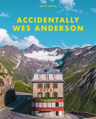 Accidentally Wes Anderson (PRE-ORDER ONLY)