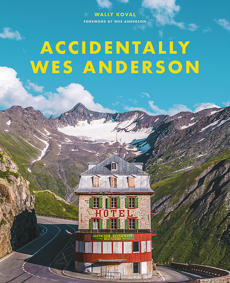 Accidently Wes Anderson (PRE-ORDER ONLY)