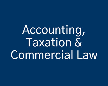 Accounting, Taxation  & Commercial  Law
