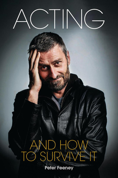 Acting and How to Survive it (pre-order)