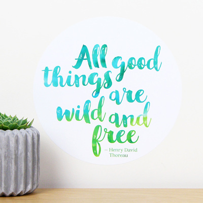 All good things are wild and free quote dot wall decal
