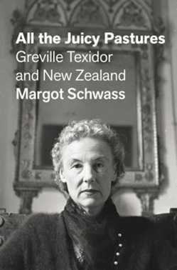 All the Juicy Pastures: Greville Texidor and New Zealand