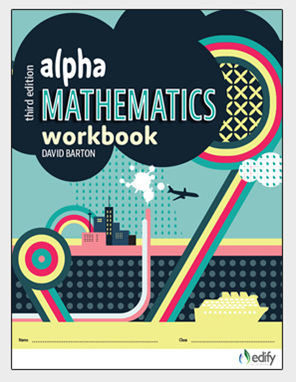 Alpha Mathematics Workbook - author David Barton - available from Edify