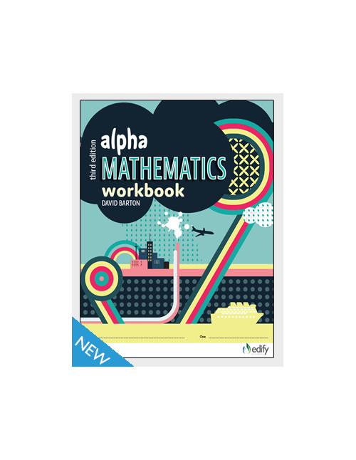 Alpha Mathematics Workbook - author David Barton - available from Edify