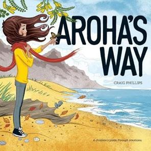 Aroha's Way: A Children's Guide Through Emotions