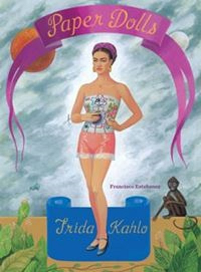 ARRIVING SOON Paper Dolls - Frida Kahlo