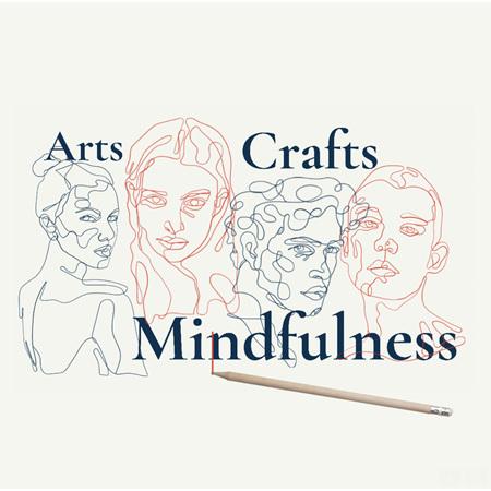 Arts, Crafts & Mindfulness