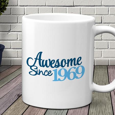 Awesome since (Birth Year) Birthday Mug