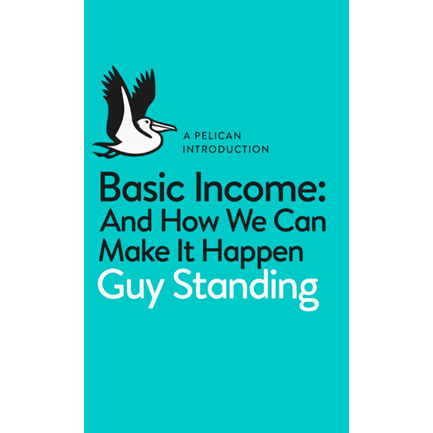 Basic Income- How can we make it happen? Guy Standing
