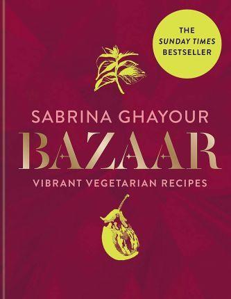 Bazaar: Vibrant Vegetarian and Plant-Based Recipes