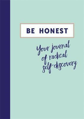 Be Honest: Your Journey of Self-Discovery