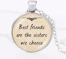 Best Friends are the Sisters we Choose Necklace