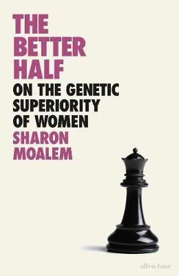 Better Half: On the Genetic Superiority of Women