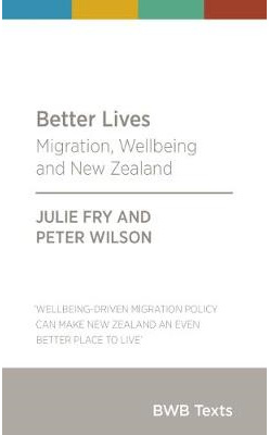 Better Lives: Migration, Wellbeing and New Zealand: 2018