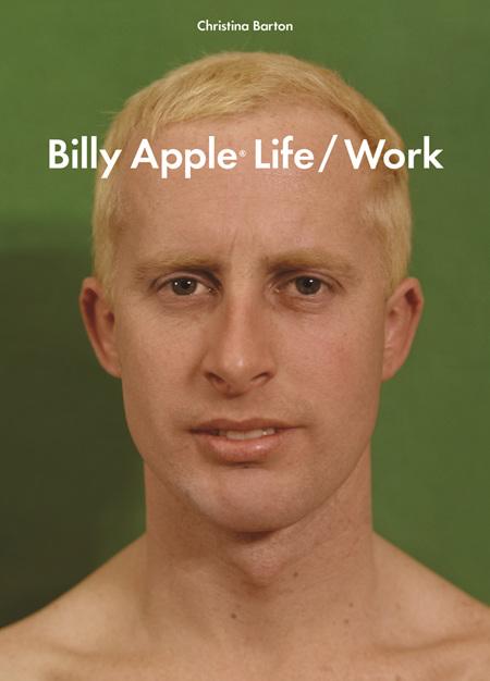 Billy Apple: Life/Work