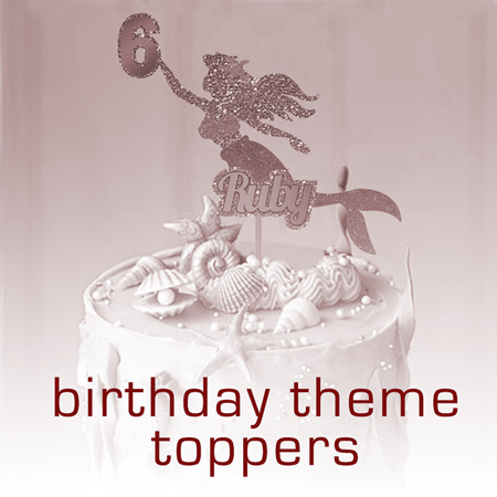 Birthday Themes Toppers