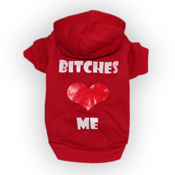 Bitches love me red dog hoodie