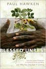 Blessed Unrest: How the Largest Social Movement in History is Restoring Grace, Justice, and Beauty i