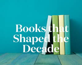 Books That Shaped the Decade