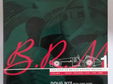 BRM The Saga of British Racing Motors Volume 1 1945-1960 by Doug Nye with Tony Rudd
