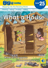Bud-e Reading 25: What a House