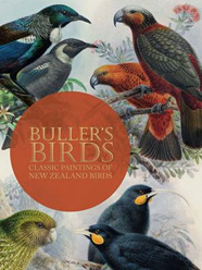 Buller's Birds: Classic Paintings of New Zealand Birds