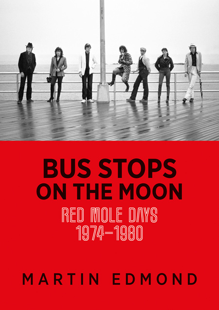 Bus Stops on the Moon: Red Mole Days 1974 - 1980 (pre-order)