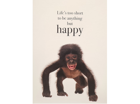 "Card ""Life's Too Short To Be Anything But Happy"""